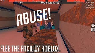 ABUSE! [ROBLOX] [FLEE THE FACILITY]