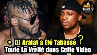🛑 DJ ARAFAT a Été Tabassé ? (Toute la Vérité) PRIINCE TV