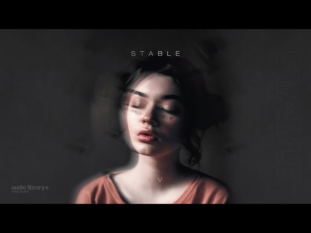 Stable - KV [Audio Library Release] · Free Copyright-safe Music
