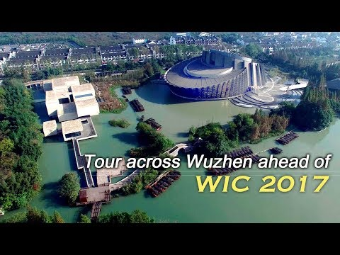 Live: A tour across Wuzhen ahead of the WIC 2017乌镇科技新变化