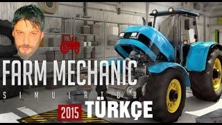 Farm Mechanic Simulator 2015 Türkçe | Traktör Tamiri | Bölüm 1