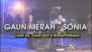 Gaun Merah - Sonia (cover by : Gusti Arif & Ikhsan Cover)