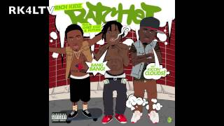 Rich Kidz™ - Ratchet ft. Future & Chief Keef [CC] Lyrics