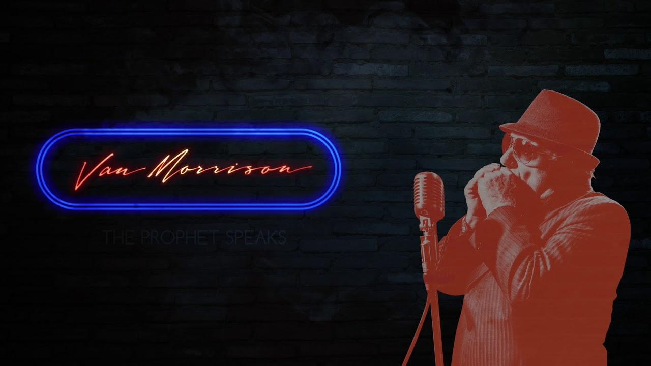 van-morrison-the-prophet-speaks-official-audio-van-morrison