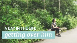 A Day in the Life – Getting over someone