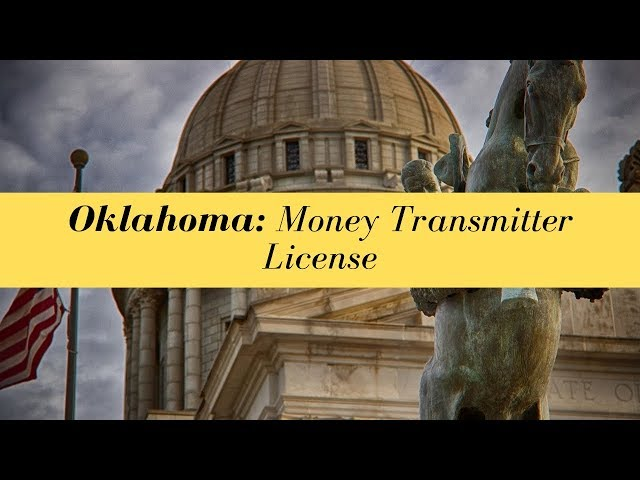 Oklahoma Money Transmitter License (UPDATED FOR 2020)