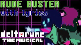 Rude Buster WITH LYRICS - deltarune THE MUSICAL IMSYWU