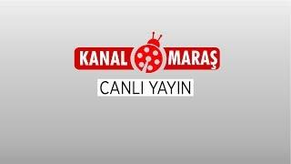 Kanal Maraş CANLI YAYIN | #Kahramanmaraş