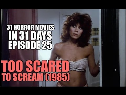 31 Horror Movies in 31 Days #25: TOO SCARED TO SCREAM (1985)