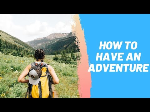 How to Have an Adventure