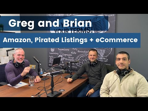Greg & Brian - Amazon Updates, Pirated Listings, eCommerce Trends & The Future of Online Retail