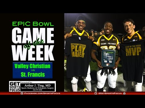 Game of the Week   St. Francis vs Valley Christian (FULL GAME RECAP)