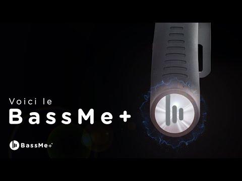 Voici le BassMe+