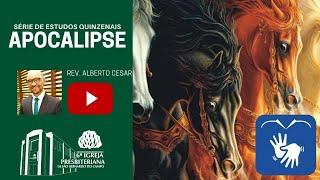 #10 Estudo em Apocalipse | Rev. Alberto Cesar #Libras