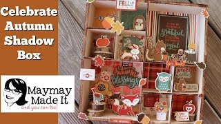 Celebrate Autumn Shadow Box Featuring Echo Park Paper