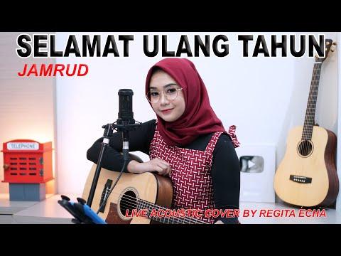 SELAMAT ULANG TAHUN - JAMRUD ( LIVE ACOUSTIC COVER BY REGITA ECHA )