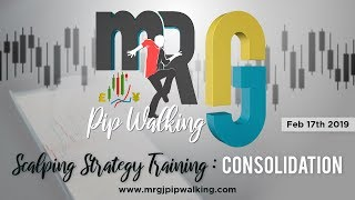 Mr. GJ Forex Trading Strategy - Scalping the Consolidation  | 02-17-2019