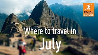 The best places to visit in July