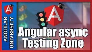 💥 Understanding the Angular async Testing Zone