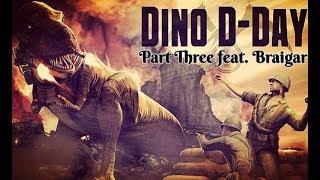 Dino D-Day feat. Braigar ¦ Part Three