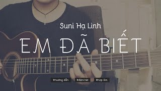 [Hướng dẫn guitar] Em đã biết (Suni Hạ Linh) - Hợp âm