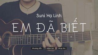 [Hướng dẫn guitar] Em đã biết (Suni Hạ Linh) - Hợp âm