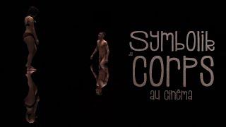 Le Corps Au Cinéma · Symbolik (Sweetberry)