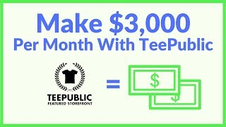Get Paid $3,000/Month With TeePublic (Simple Strategy)