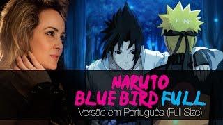 Blue Bird - Naruto (Versão em Português - FULL Size)