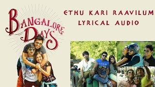 Video Ethu Kari Raavilum- Bangalore Days | Dulquer Salman| Parvathy Menon| Full Song HD Lyrical Audio download MP3, 3GP, MP4, WEBM, AVI, FLV Agustus 2018