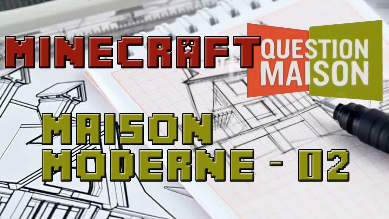 Minecraft tuto architecture maison moderne 2 question for Je donne gratuit maison
