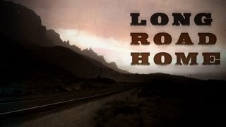 Long Road Home (Official Music Video)