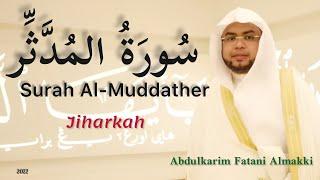 Surah Al-Muddather by Abdulkarim Almakki