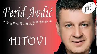 Ferid Avdic - Hitovi - (1982 - 2015)