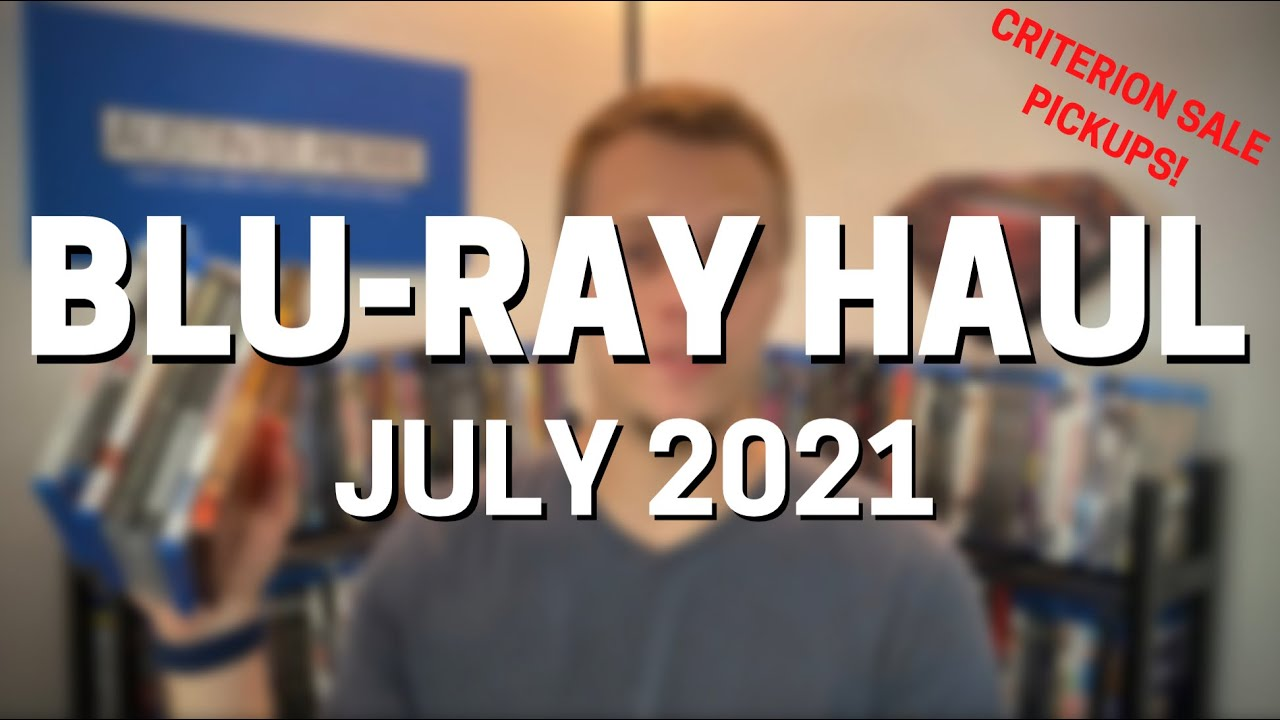 Download Blu-ray Haul | July 2021 | Criterion Sale Pickups & More!