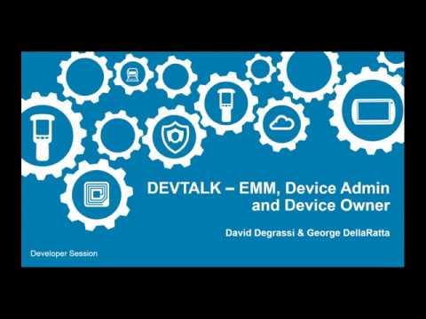 Zebra DevTalk: EMM - Enterprise Mobility Management, Device Admin and Device Owner Overview