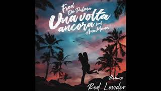 Fred De Palma ft. Ana Mena - Una Volta Ancora (Red Lowder Remix)