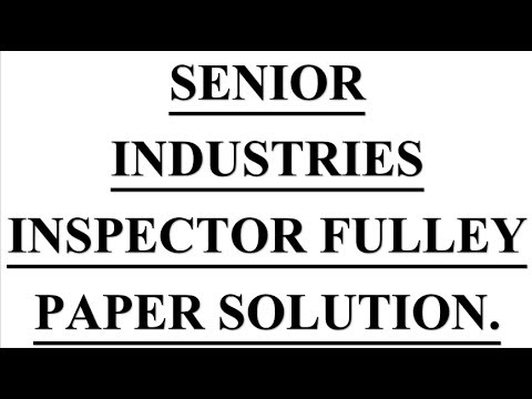 SENIOR INDUSTRIES INSPECTOR FULLEY PAPER SOLUTION.