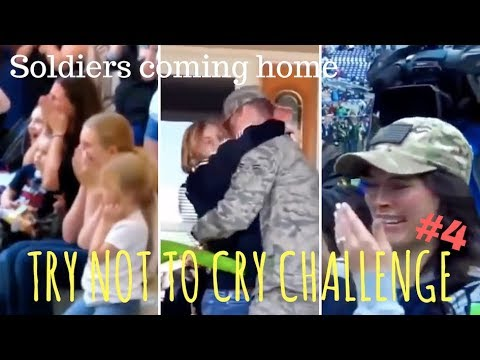 TRY NOT TO CRY CHALLENGE #4, Soldiers coming home