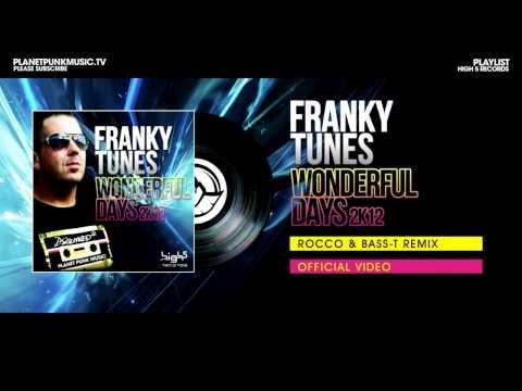 Franky Tunes - Wonderful Days 2K12 - Rocco & Bass-T Remix