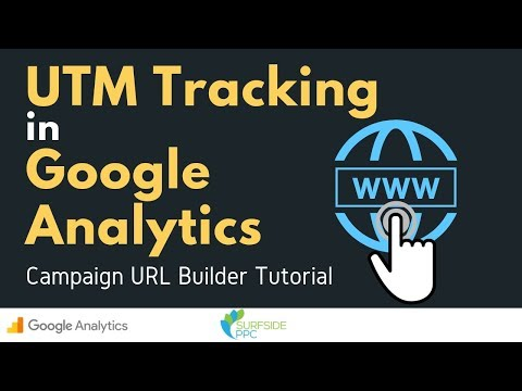UTM Tracking And Campaign URL Builder Tutorial - UTM Tracking In Google Analytics