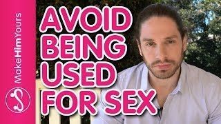 Why Men Lose Interest After Sex | How To Avoid Being Used For Sex