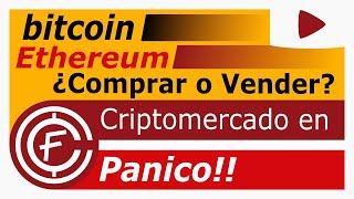 ¿Comprar o vender? Bitcoin - Ethereum. Pánico en el mercado de las criptomonedas!