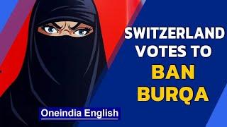 Switzerland votes to ban burqa in referendum | Niqab ban | Oneindia News