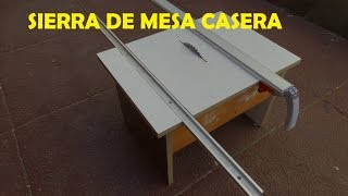 Sierra de mesa casera con guia escuadradora y guia para cortes a lo largo