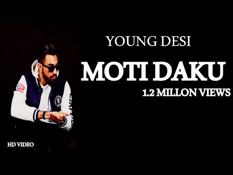 Young Desi  Moti Dakku (Full Video Song) Latest Rap Songs 2017