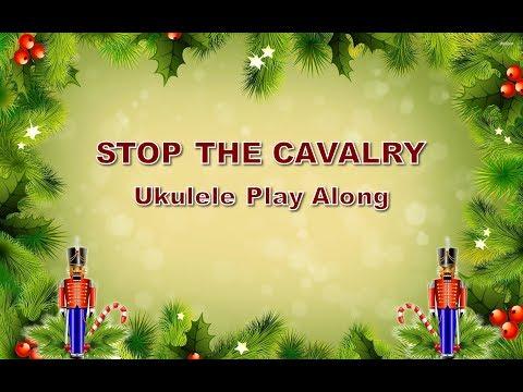 Stop The Cavalry - Ukulele Play Along - Christmas