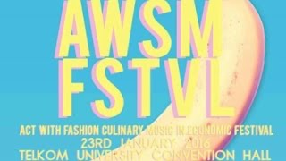 "[ AFTER MOVIE ] AWSM FSTVL 2016 ""Act With Fashion Culinary Music In Economic Festival"""