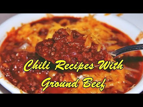 Chili Recipes With Ground Beef