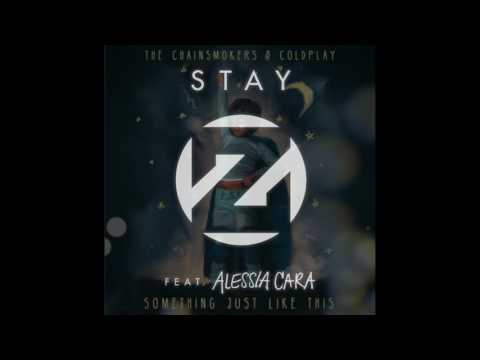 Stay/Something Just Like This - ZEDD Ft. Alessia Cara/The Chainsmokers x Coldplay MASHUP